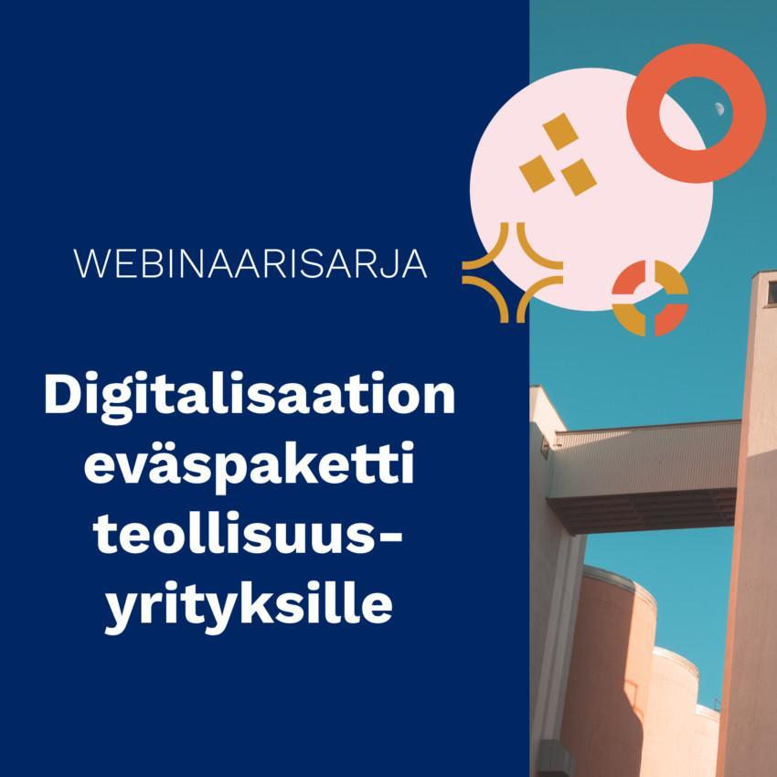 Digitalisaation eväspaketti teollisuusyrityksille